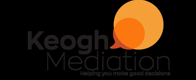 Keogh Mediation - Helping you make good decisions