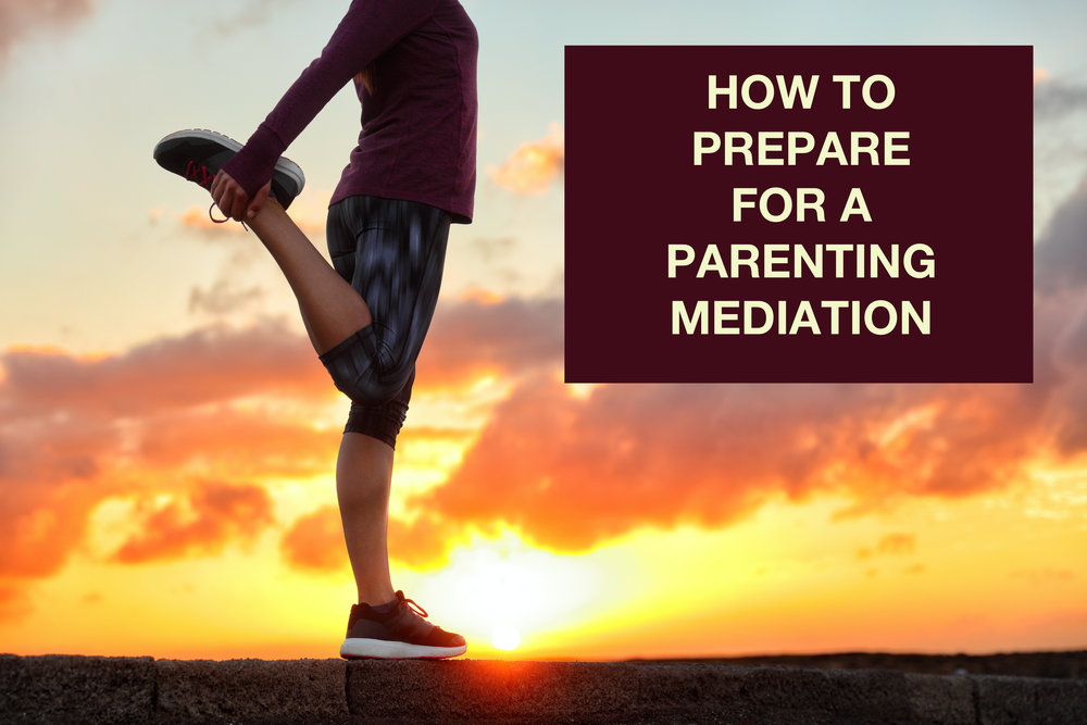 """A beautiful orange sunrise with a woman in active wear stretching hamstring standing on a wall with text displayed """"How to prepare for a parenting mediation"""""""